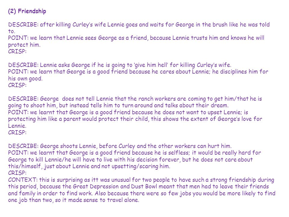 (2) Friendship DESCRIBE: after killing Curley's wife Lennie goes and waits for George in the brush like he was told to.