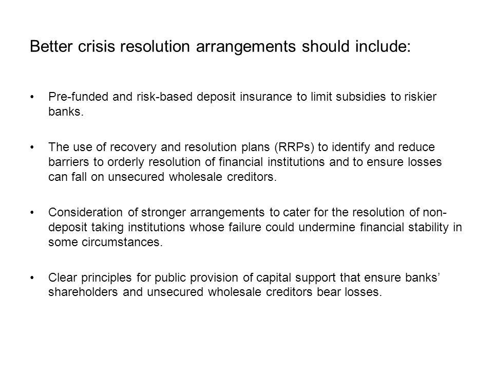 Better crisis resolution arrangements should include: