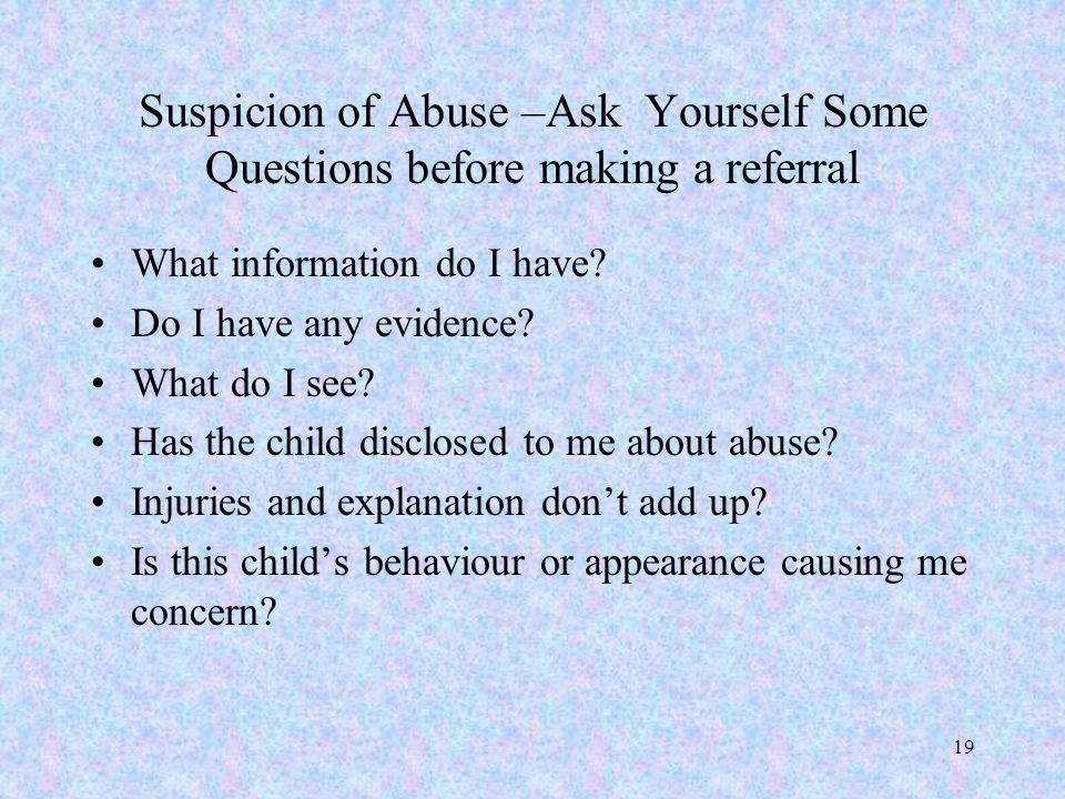 Suspicion of Abuse –Ask Yourself Some Questions before making a referral