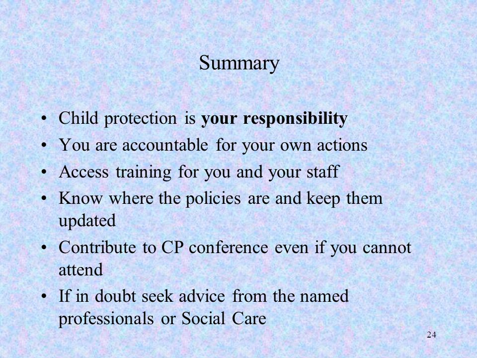 Summary Child protection is your responsibility