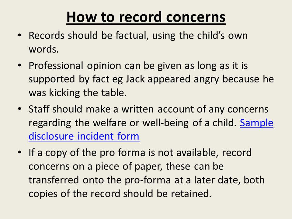 How to record concerns Records should be factual, using the child's own words.