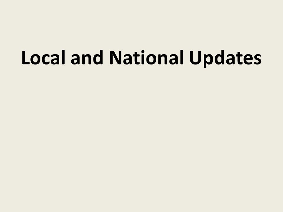 Local and National Updates