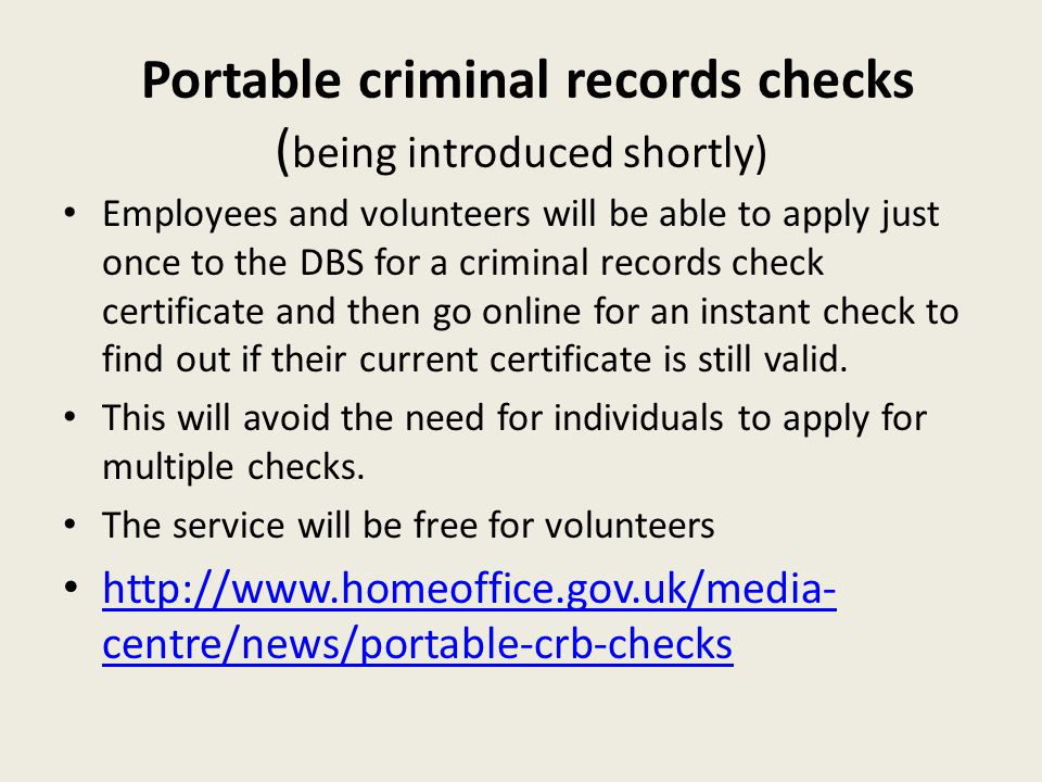 Portable criminal records checks (being introduced shortly)