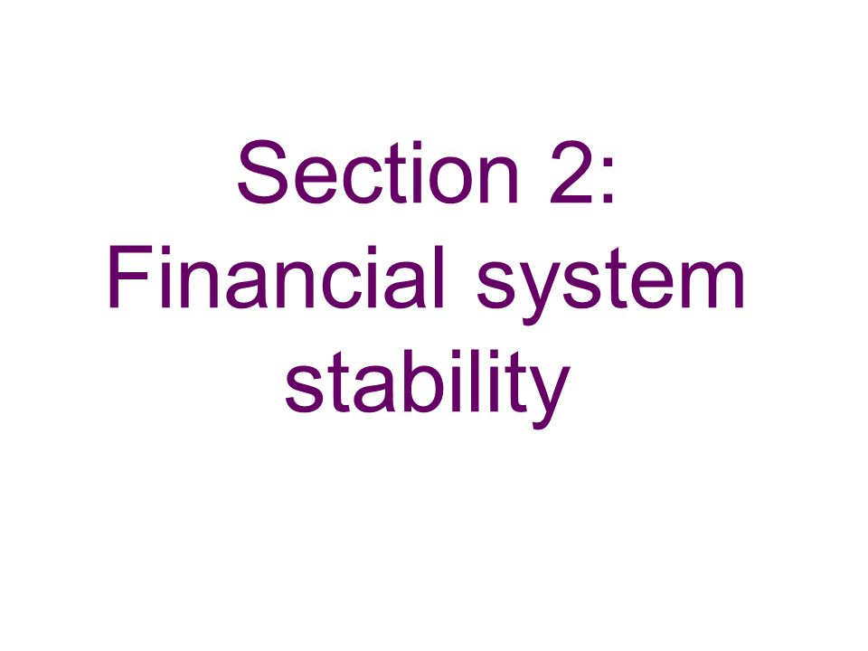 Section 2: Financial system stability