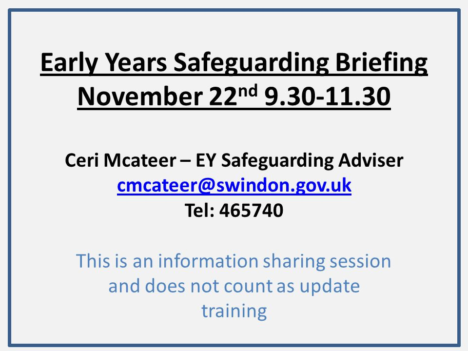 Early Years Safeguarding Briefing November 22nd 9. 30-11