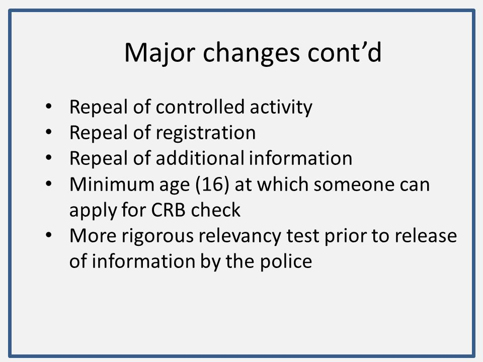 Major changes cont'd Repeal of controlled activity