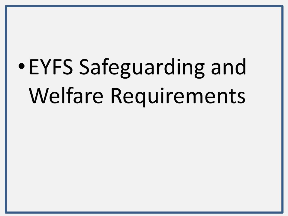 EYFS Safeguarding and Welfare Requirements