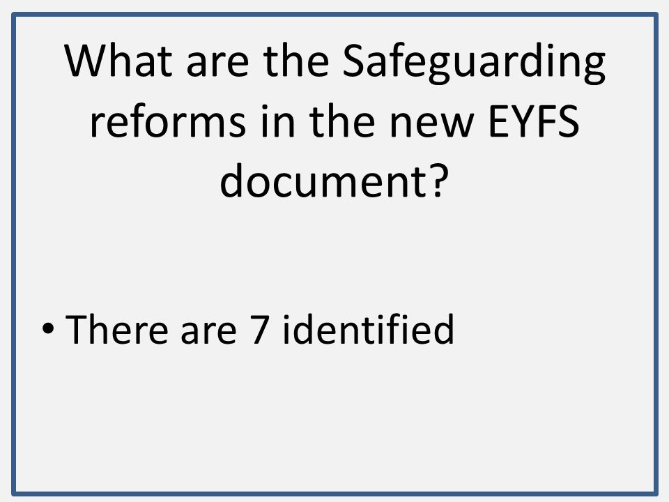What are the Safeguarding reforms in the new EYFS document