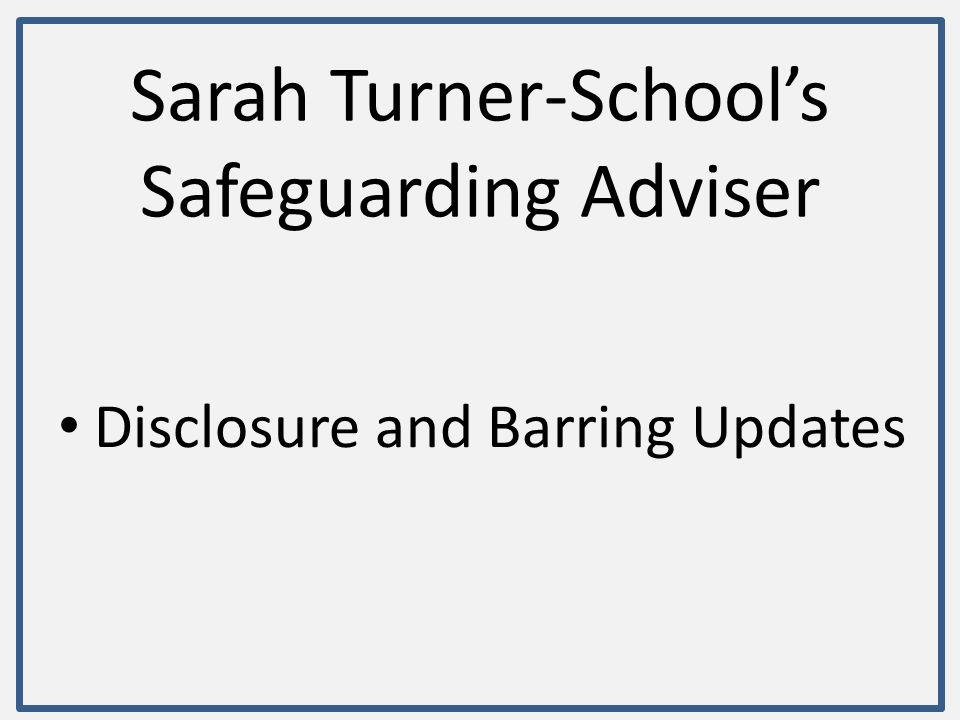 Sarah Turner-School's Safeguarding Adviser