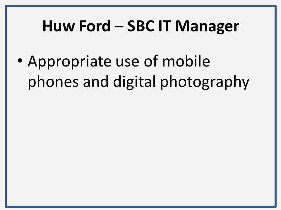Huw Ford – SBC IT Manager