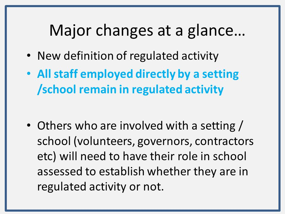 Major changes at a glance…