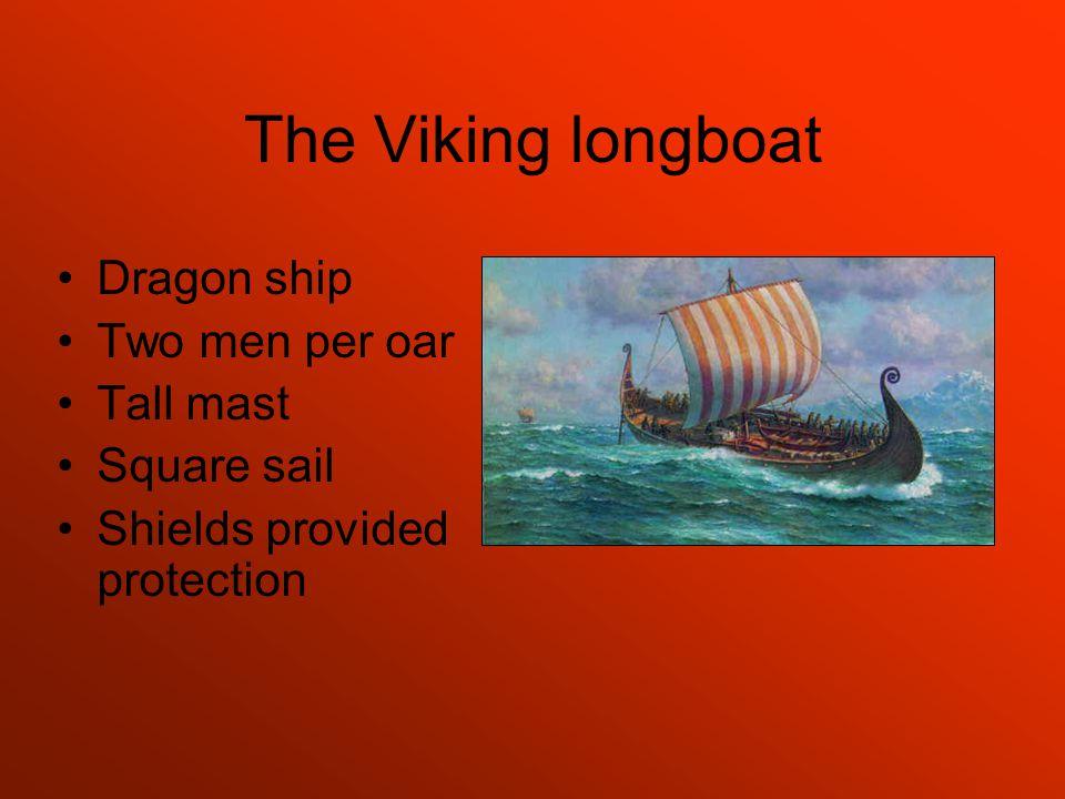 The Viking longboat Dragon ship Two men per oar Tall mast Square sail