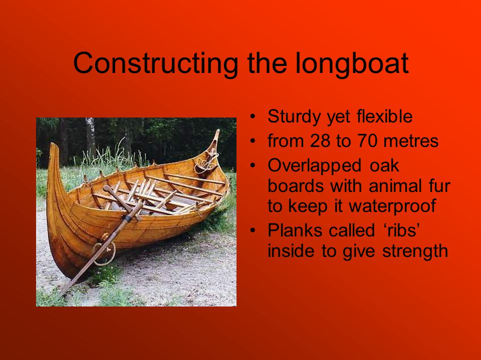Constructing the longboat