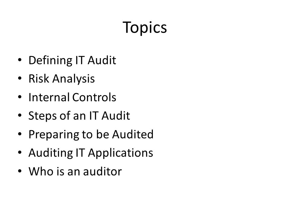 Topics Defining IT Audit Risk Analysis Internal Controls