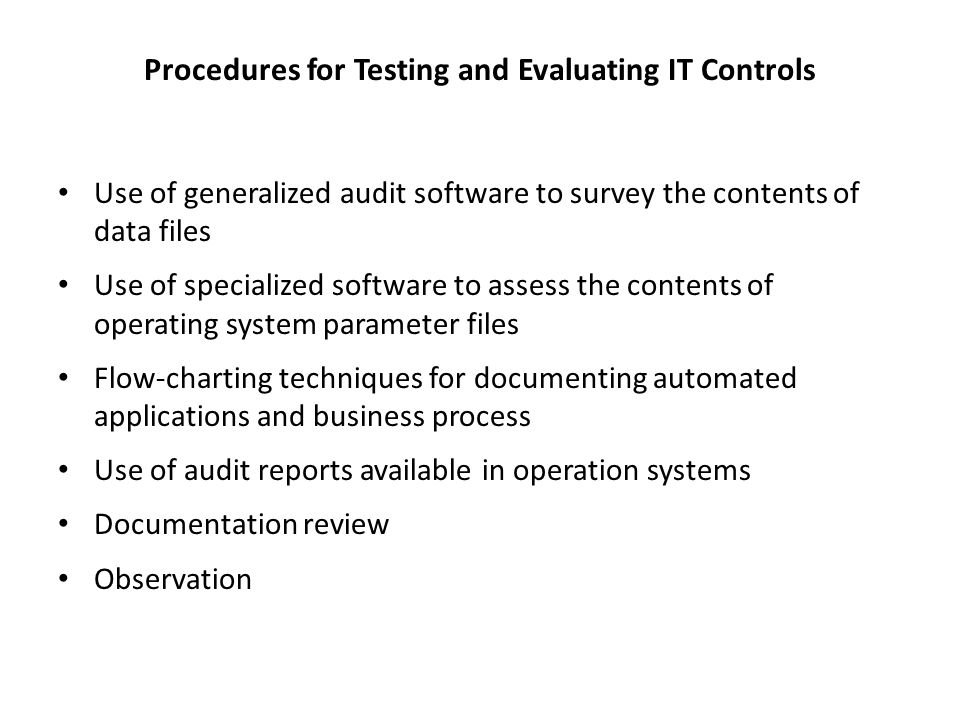 Procedures for Testing and Evaluating IT Controls