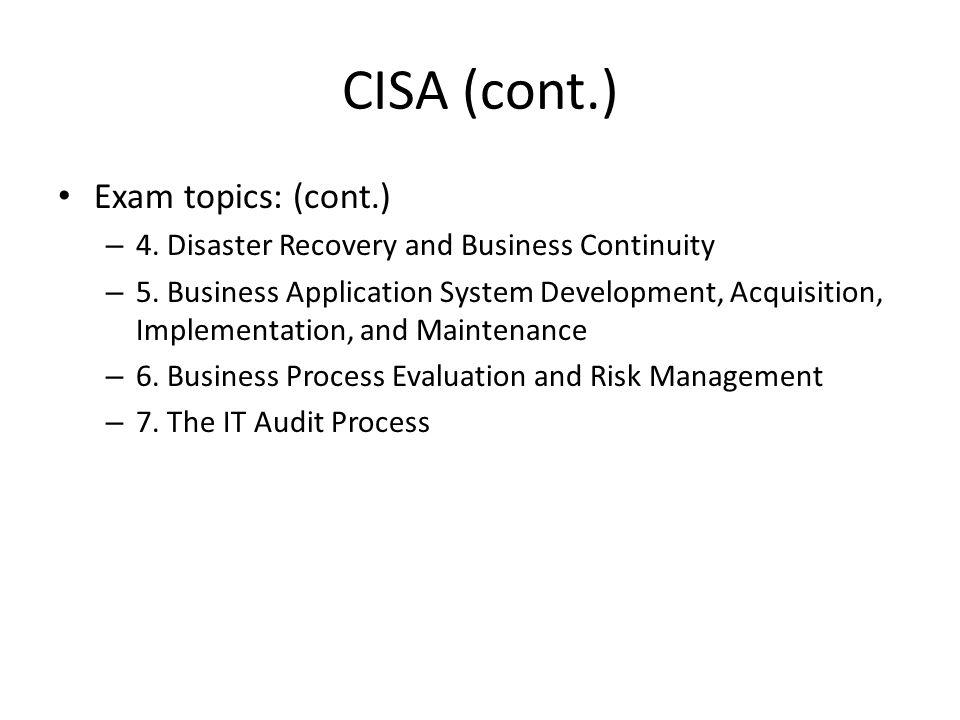 CISA (cont.) Exam topics: (cont.)