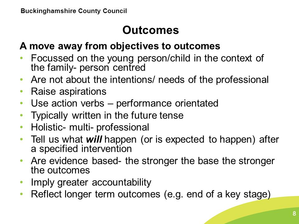 Outcomes A move away from objectives to outcomes