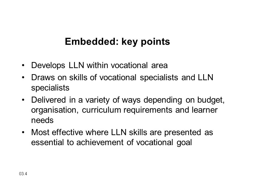 Embedded: key points Develops LLN within vocational area
