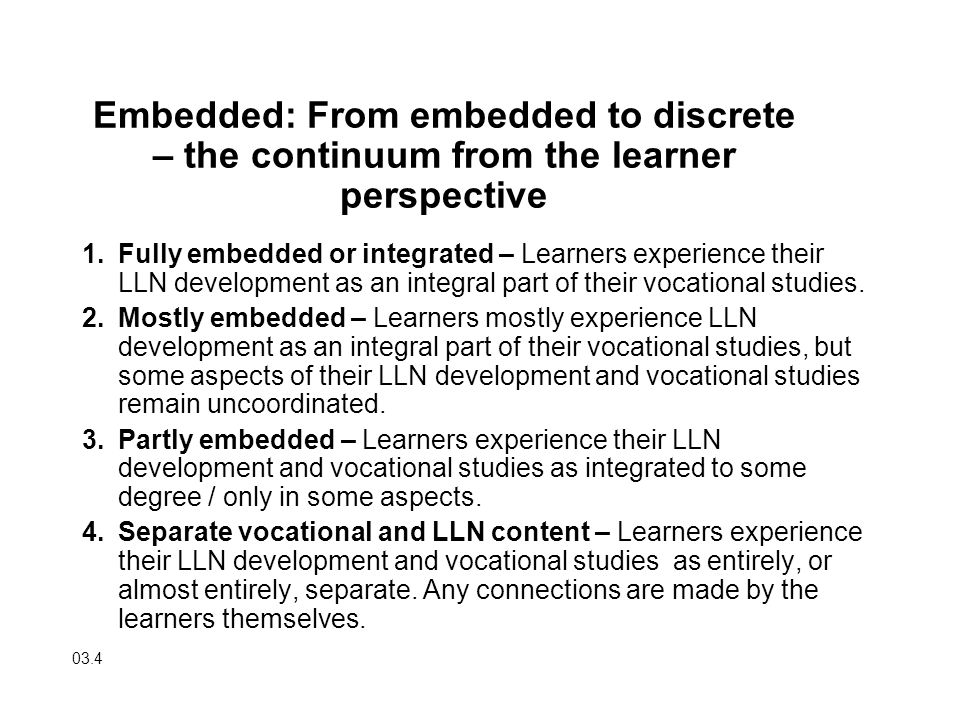 Embedded: From embedded to discrete – the continuum from the learner perspective
