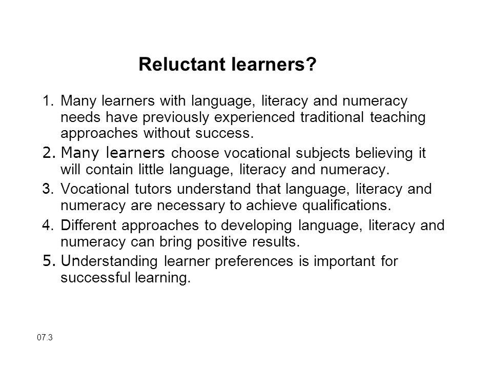 Reluctant learners