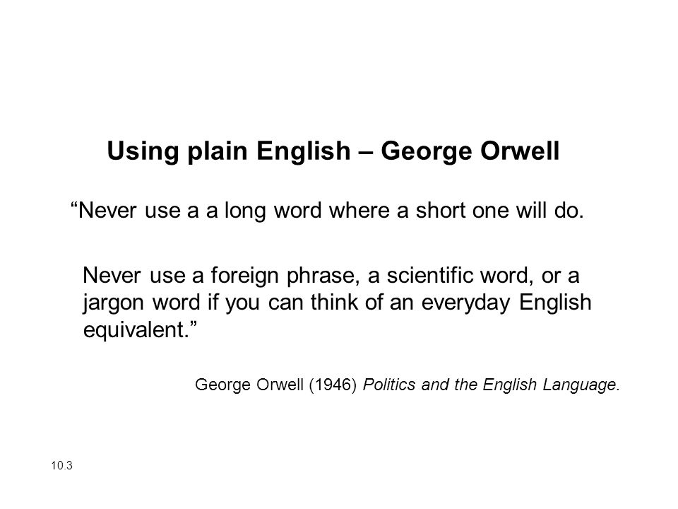 Using plain English – George Orwell