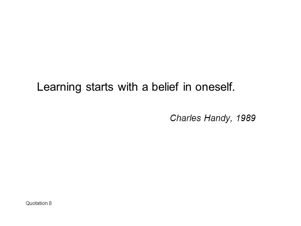Learning starts with a belief in oneself.