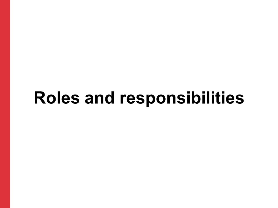 Roles and responsibilities