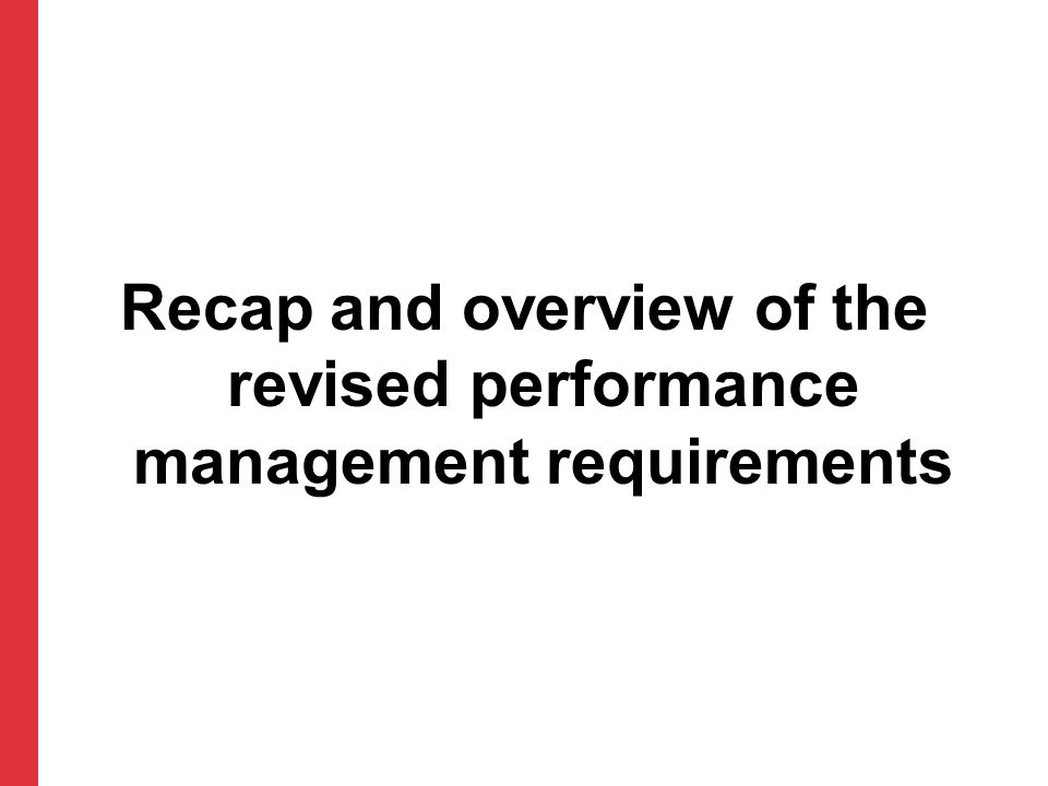 Recap and overview of the revised performance management requirements