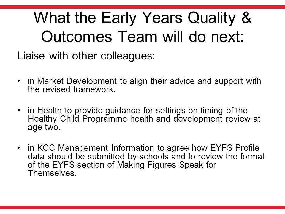 What the Early Years Quality & Outcomes Team will do next: