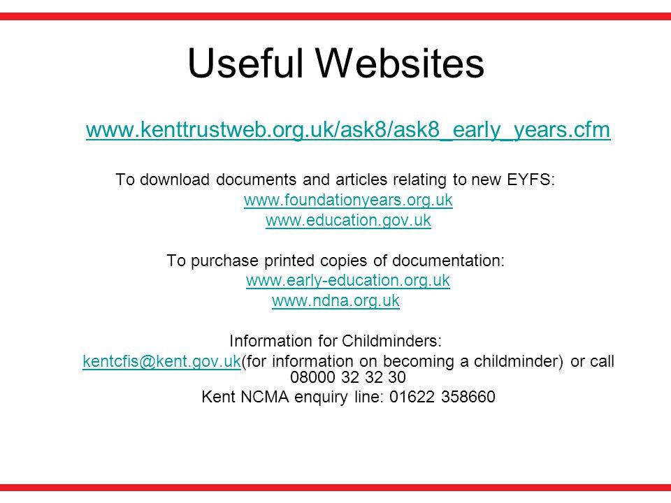 Useful Websites www.kenttrustweb.org.uk/ask8/ask8_early_years.cfm