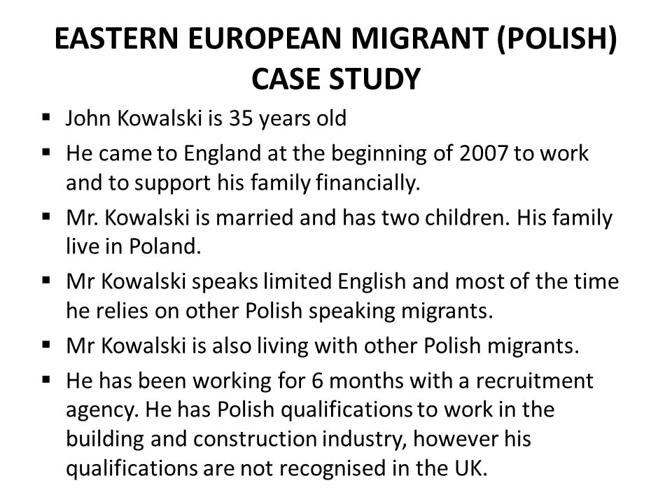 EASTERN EUROPEAN MIGRANT (POLISH) CASE STUDY