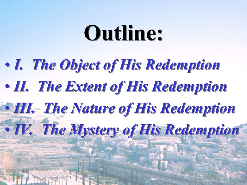 Outline: I. The Object of His Redemption