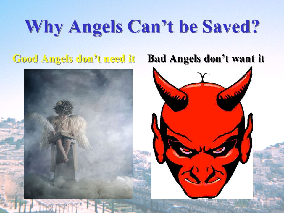 Why Angels Can't be Saved