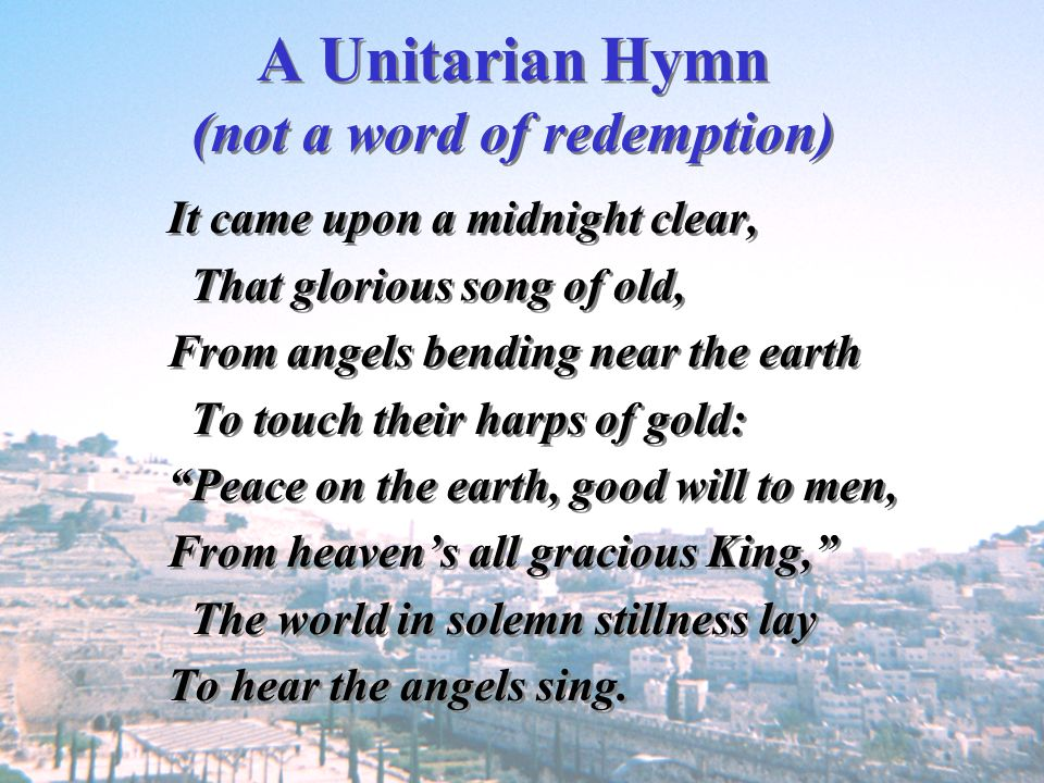 A Unitarian Hymn (not a word of redemption)