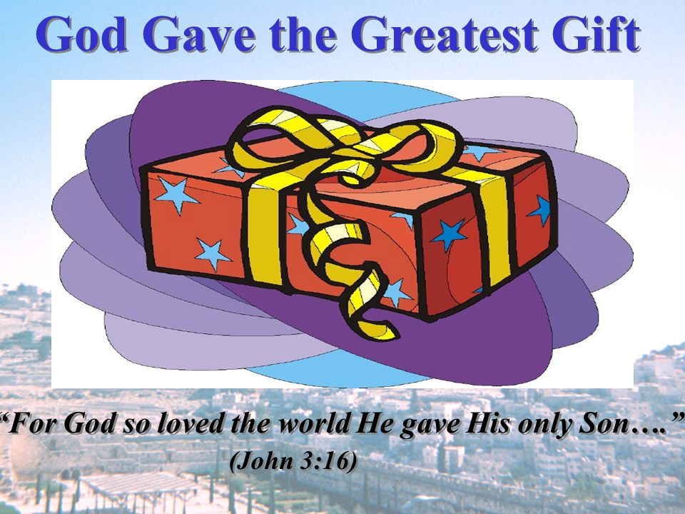God Gave the Greatest Gift
