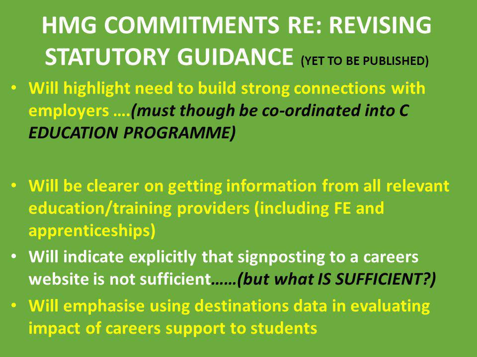HMG COMMITMENTS RE: REVISING STATUTORY GUIDANCE (YET TO BE PUBLISHED)