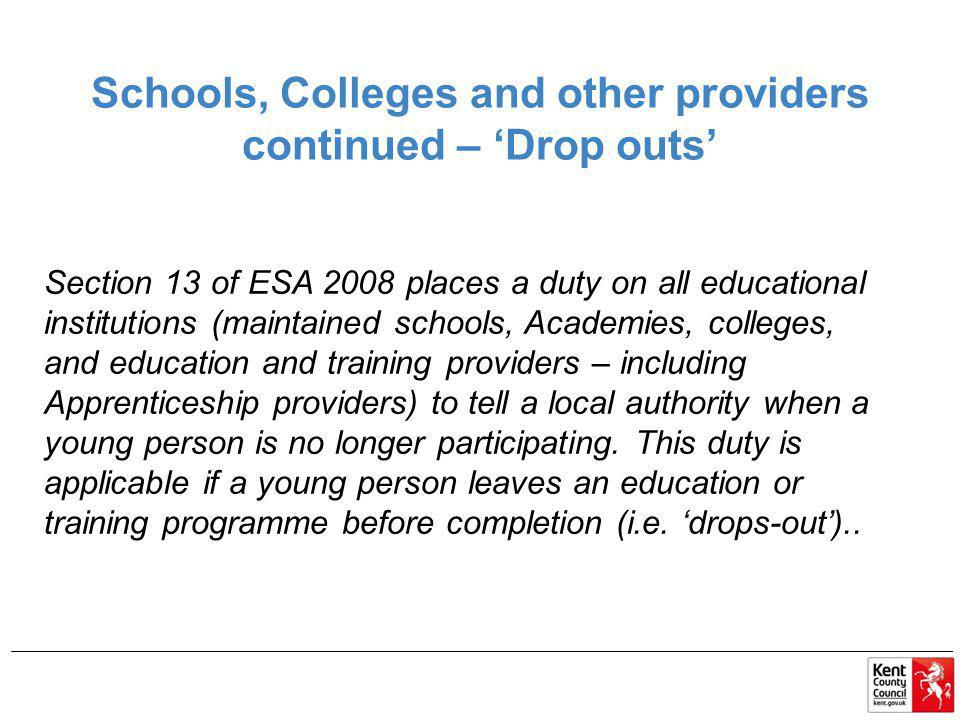 Schools, Colleges and other providers continued – 'Drop outs'