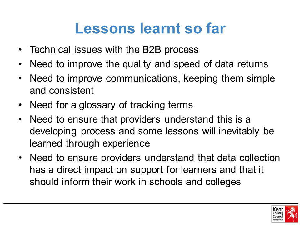 Lessons learnt so far Technical issues with the B2B process