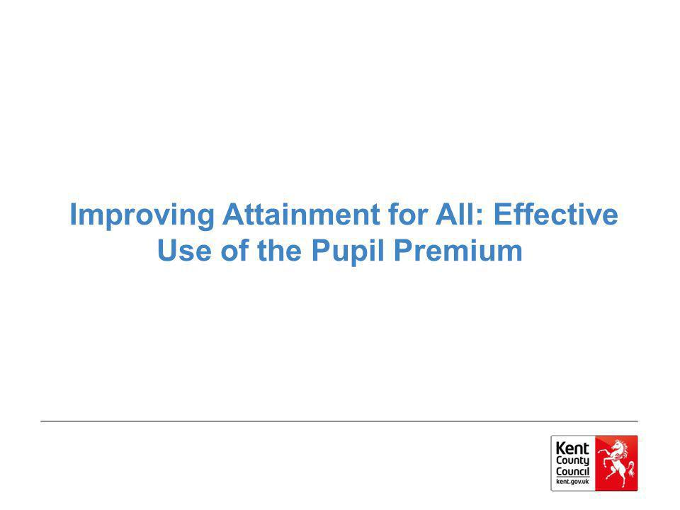 Improving Attainment for All: Effective Use of the Pupil Premium