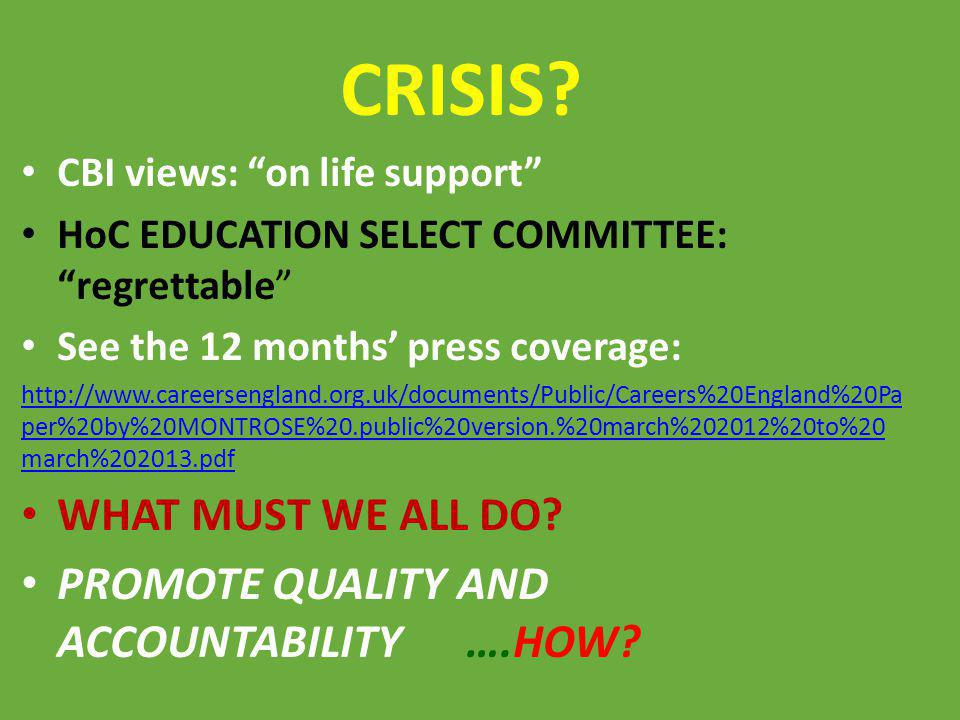 CRISIS WHAT MUST WE ALL DO PROMOTE QUALITY AND ACCOUNTABILITY ….HOW