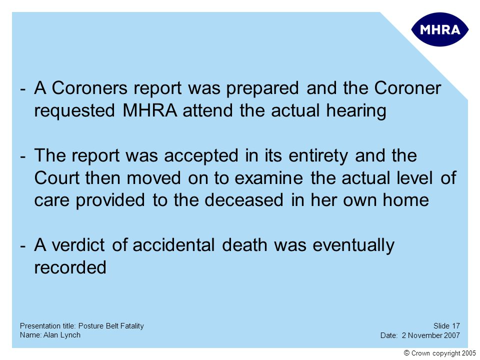 A Coroners report was prepared and the Coroner