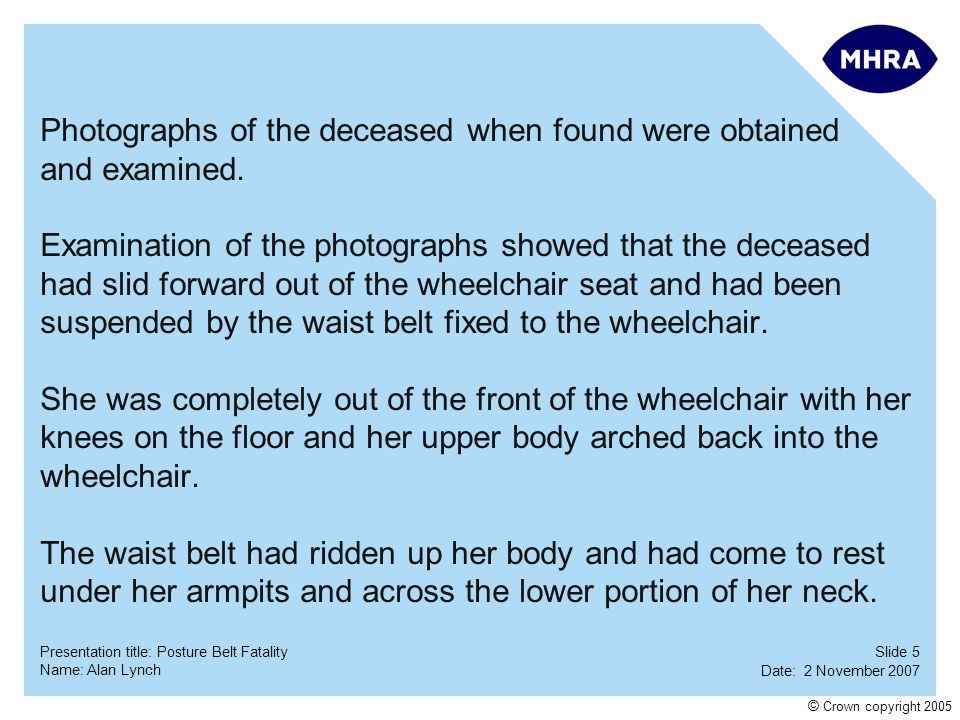 Photographs of the deceased when found were obtained