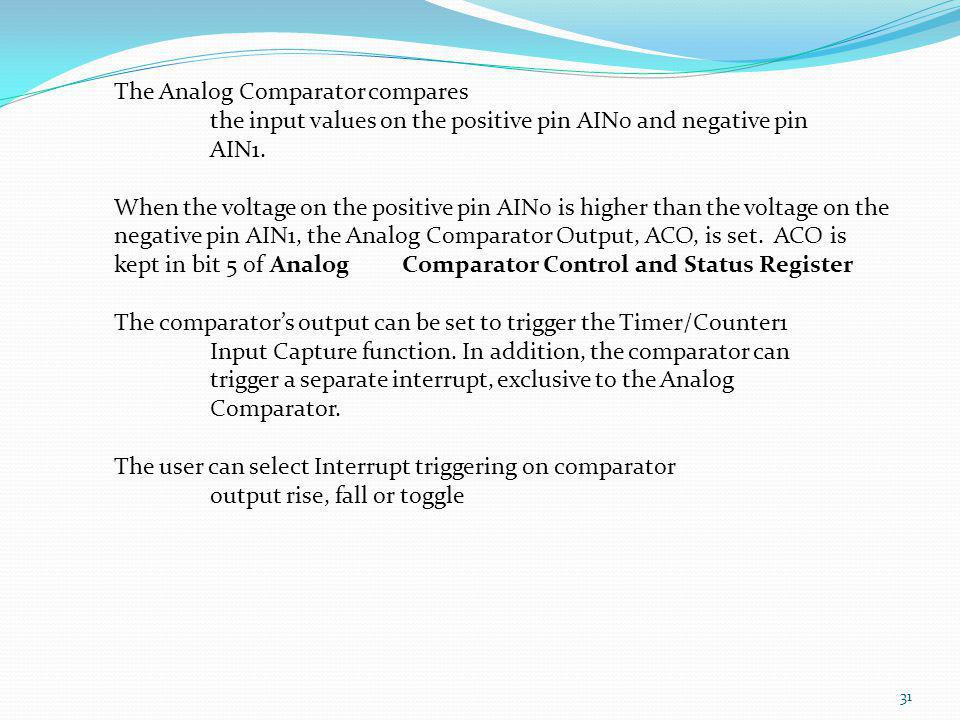 The Analog Comparator compares