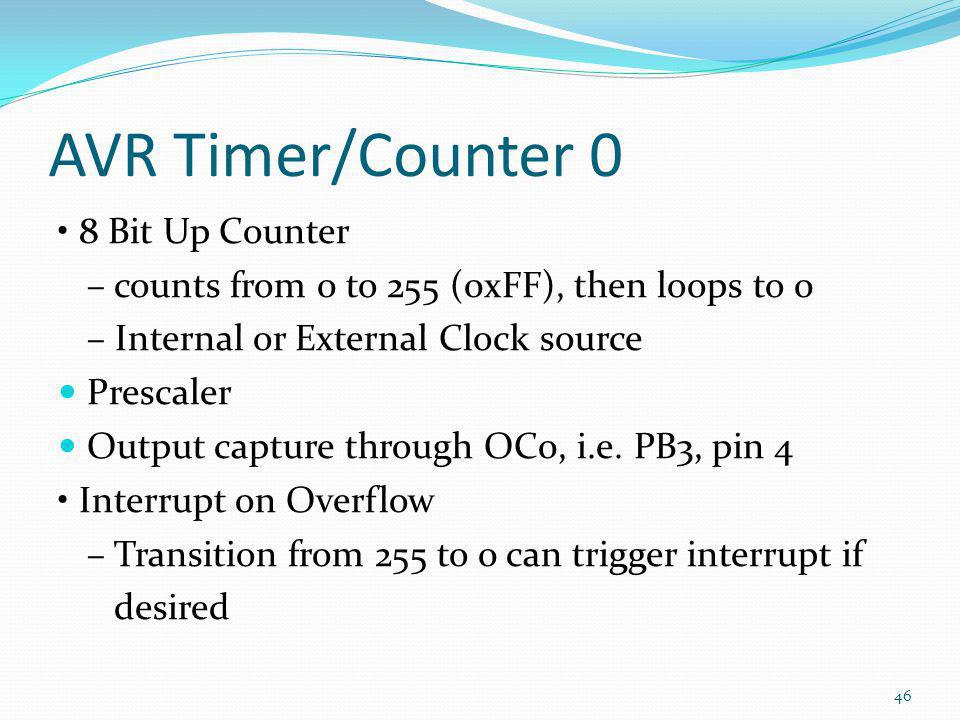 AVR Timer/Counter 0 • 8 Bit Up Counter