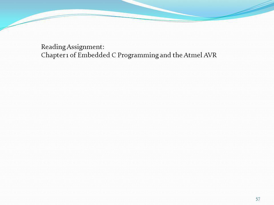 Reading Assignment: Chapter 1 of Embedded C Programming and the Atmel AVR