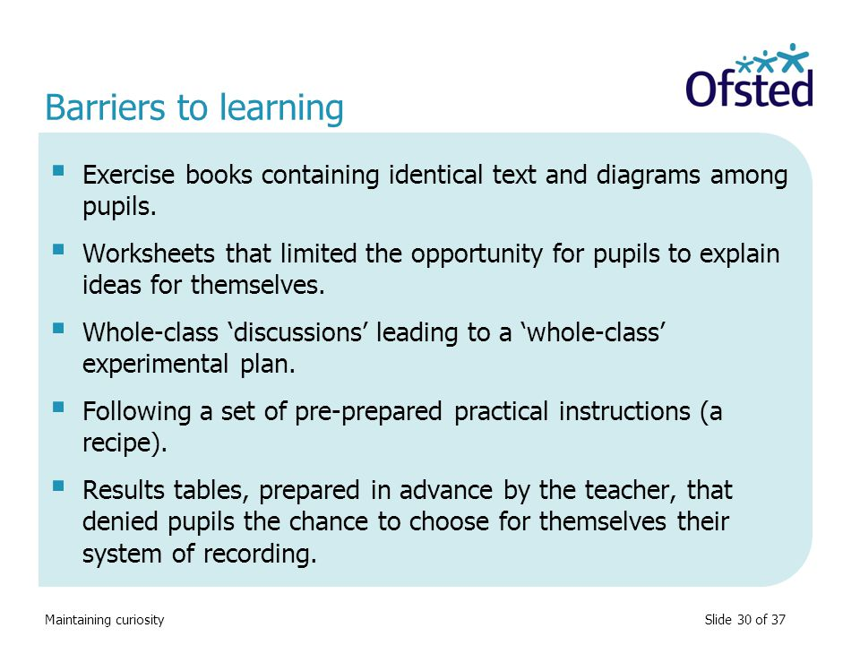 Barriers to learning Exercise books containing identical text and diagrams among pupils.