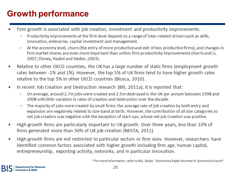 Growth performance Firm growth is associated with job creation, investment and productivity improvements.