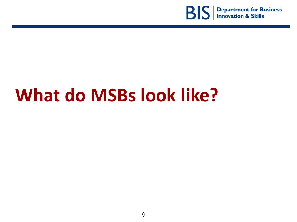 What do MSBs look like
