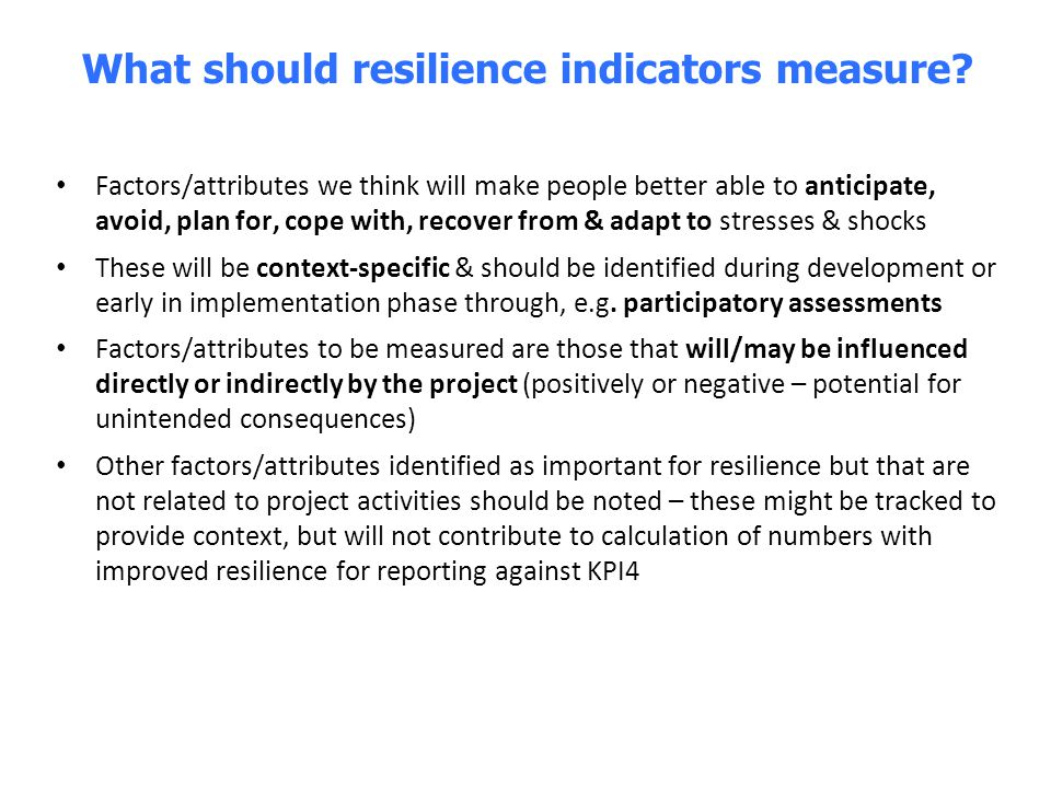 What should resilience indicators measure