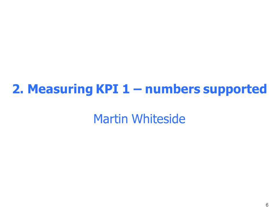2. Measuring KPI 1 – numbers supported